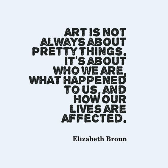 Art is not always about pretty things